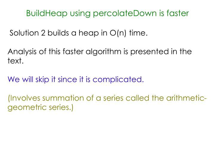BuildHeap using percolateDown is faster
