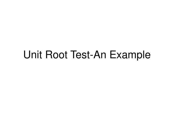 Unit root test an example