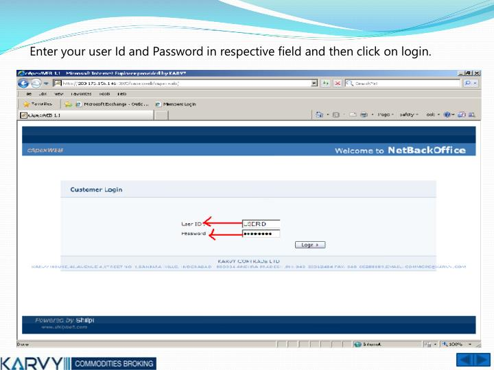 Enter your user Id and Password in respective field and then click on login.