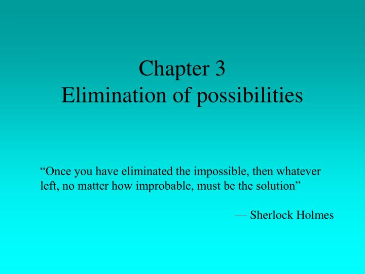 chapter 3 elimination of possibilities