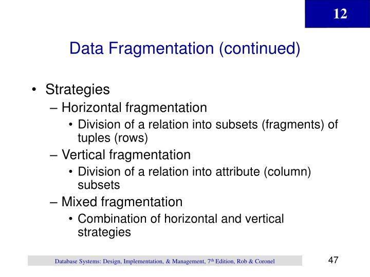 Data Fragmentation (continued)