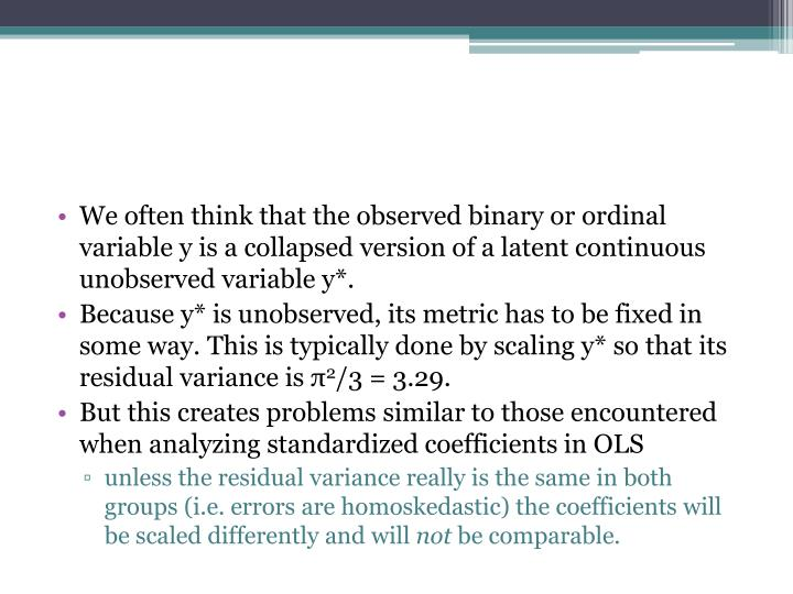We often think that the observed binary or ordinal variable y is a collapsed version of a latent con...