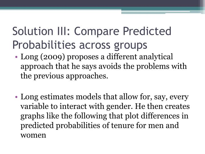 Solution III: Compare Predicted Probabilities across groups