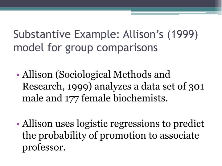 Substantive Example: Allison's (1999) model for group comparisons