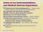 some of my instrumentations and medical devices experience