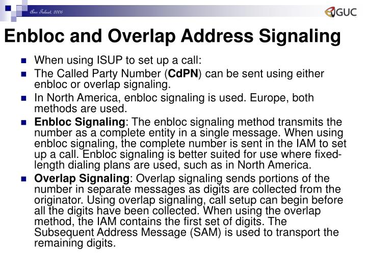 Enbloc and Overlap Address Signaling