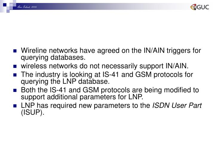 Wireline networks have agreed on the IN/AIN triggers for querying databases.