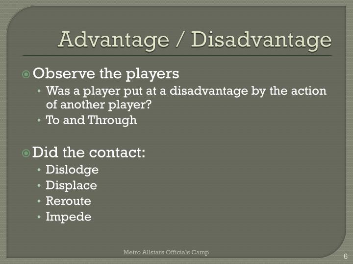 Advantage / Disadvantage