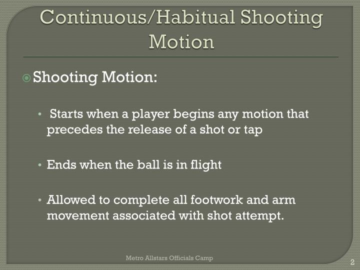 Continuous habitual shooting motion
