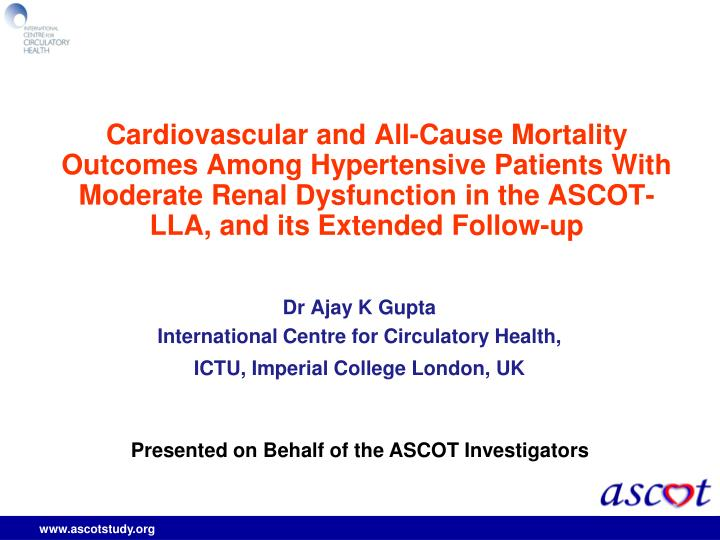 dr ajay k gupta international centre for circulatory health ictu imperial college london uk