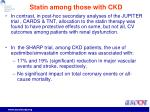 statin among those with ckd