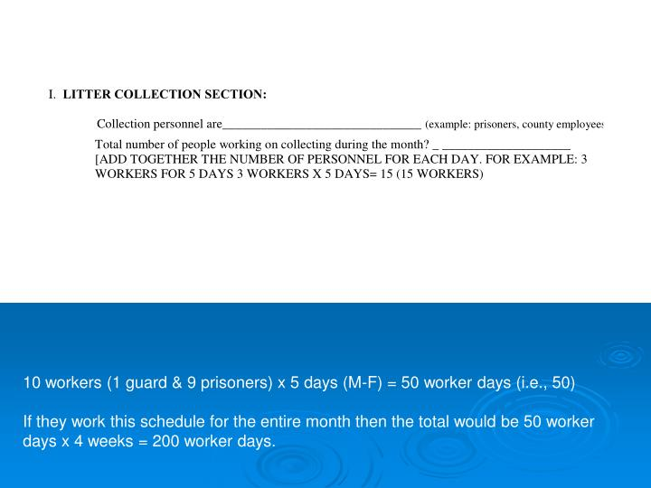 10 workers (1 guard & 9 prisoners) x 5 days (M-F) = 50 worker days (i.e., 50)