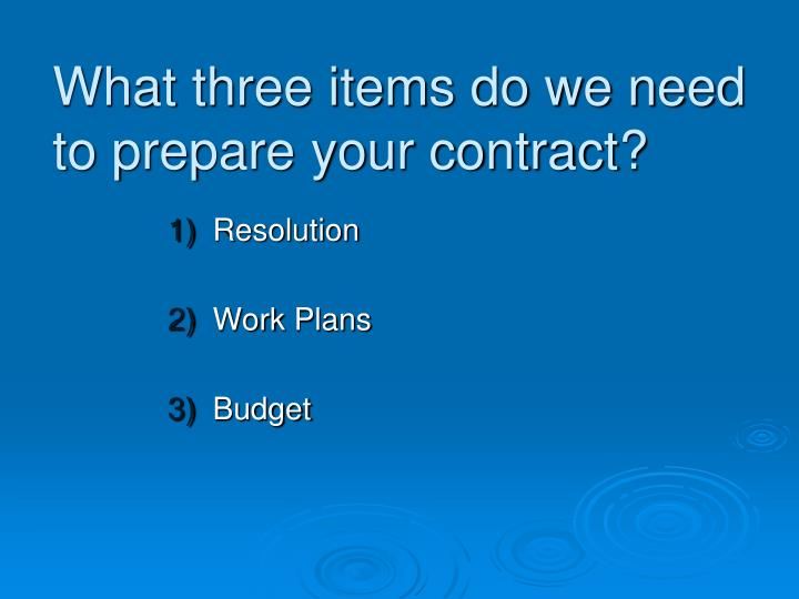 What three items do we need to prepare your contract