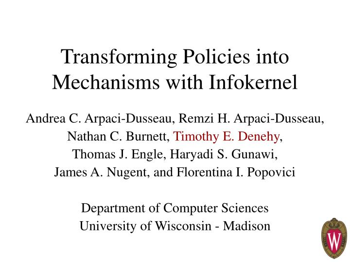 Transforming policies into mechanisms with infokernel