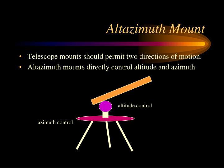 Altazimuth Mount