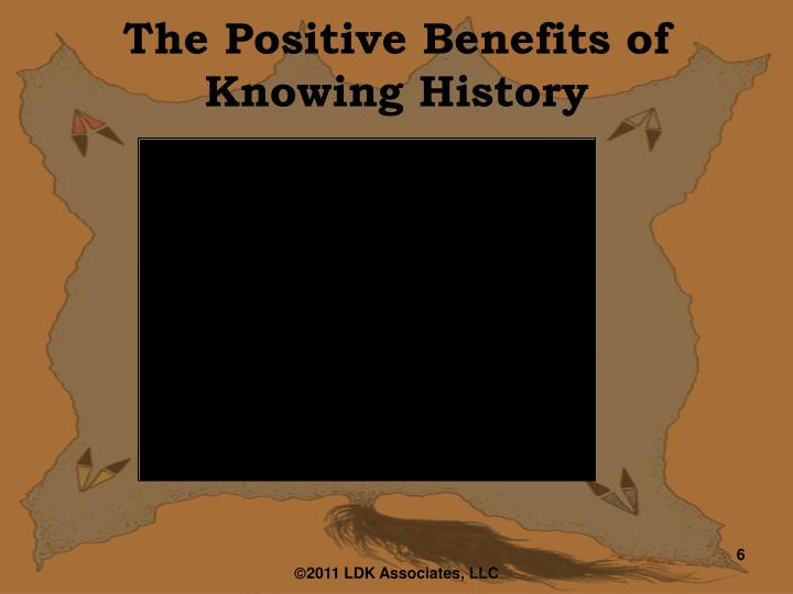 The Positive Benefits of Knowing History