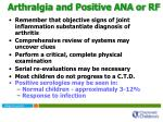 arthralgia and positive ana or rf