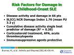 risk factors for damage in childhood onset sle