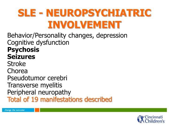 SLE - NEUROPSYCHIATRIC INVOLVEMENT