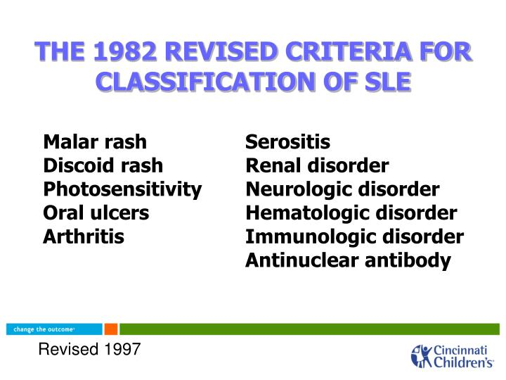 THE 1982 REVISED CRITERIA FOR CLASSIFICATION OF SLE