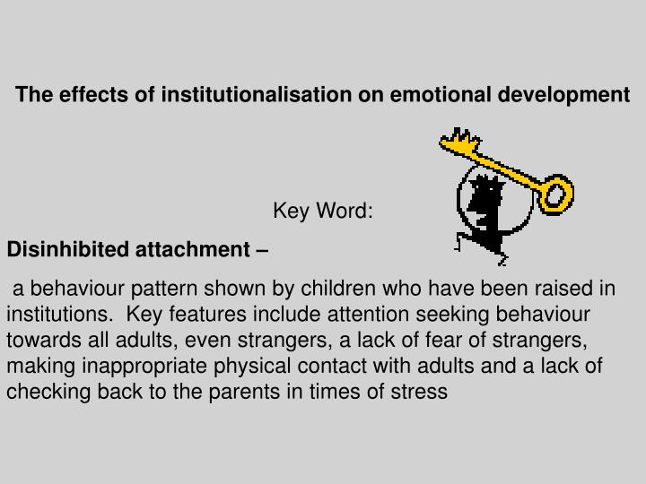 The effects of institutionalisation on emotional development