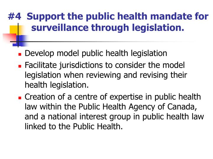 #4  Support the public health mandate for surveillance through legislation.