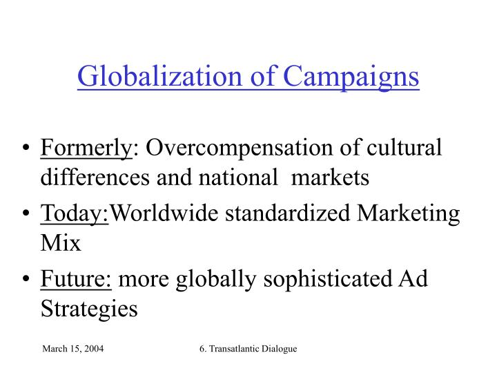 Globalization of Campaigns