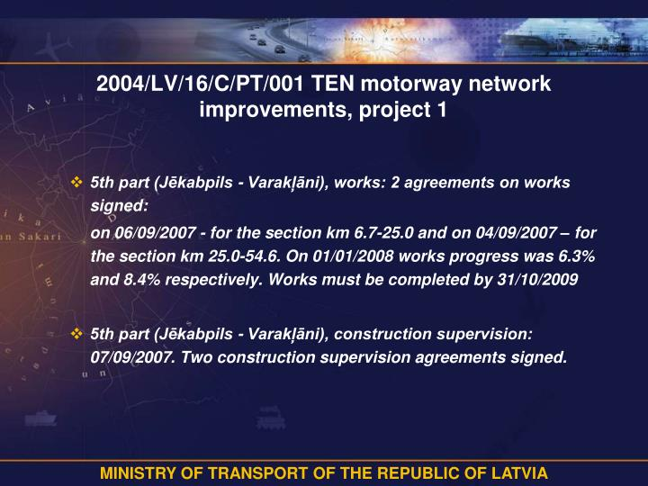 2004/LV/16/C/PT/001 TEN motorway network improvements, project 1