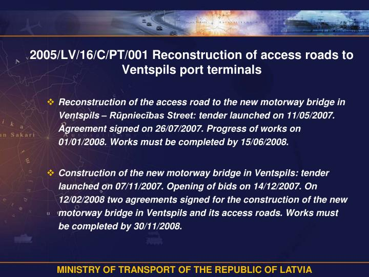 2005/LV/16/C/PT/001 Reconstruction of access roads to Ventspils port terminals