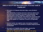 2005 lv 16 c pt 003 reconstruction of access roads to liep ja port1