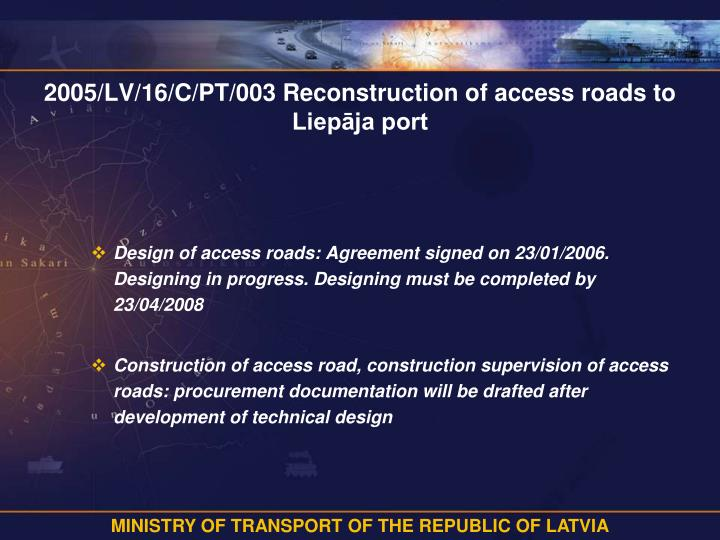 2005/LV/16/C/PT/003 Reconstruction of access roads to Liepāja port