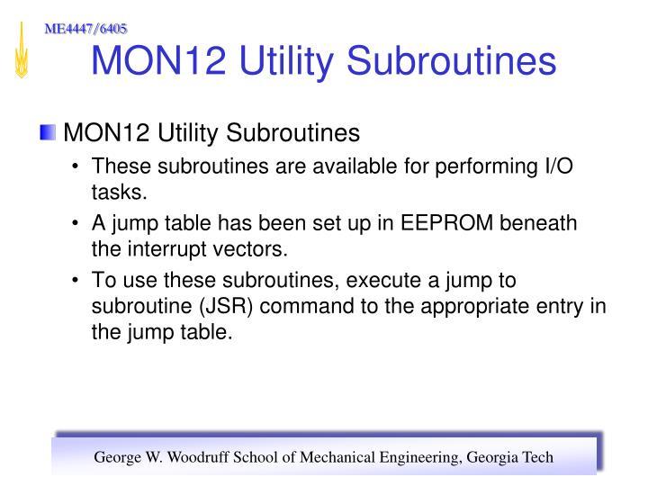 MON12 Utility Subroutines
