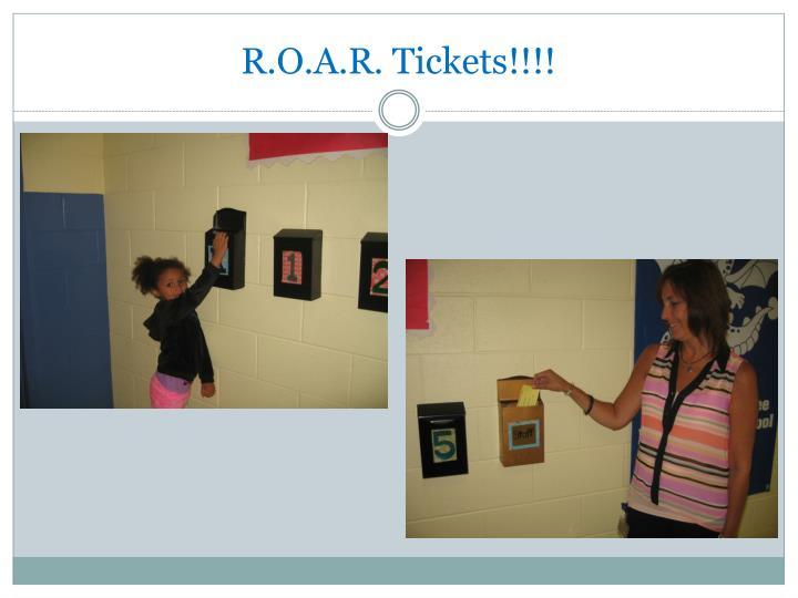 R.O.A.R. Tickets!!!!