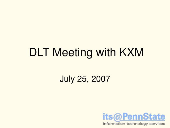 Dlt meeting with kxm