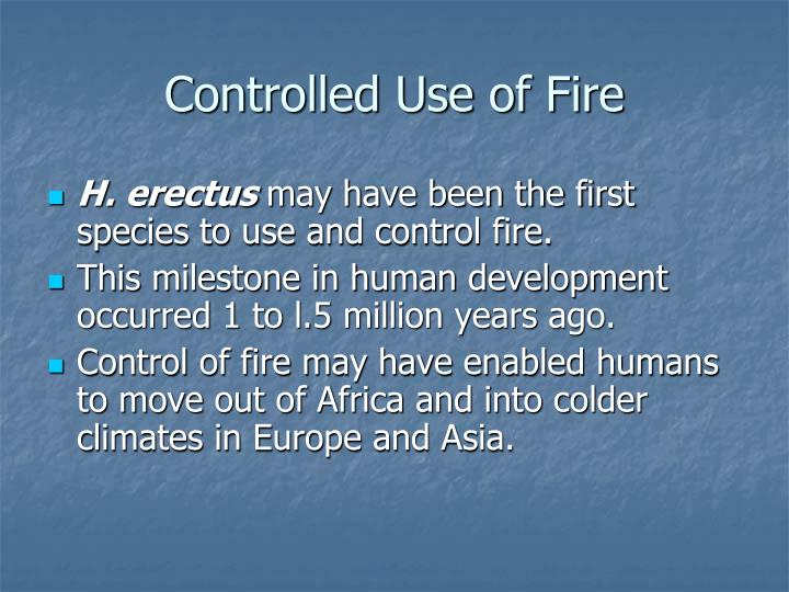 Controlled Use of Fire