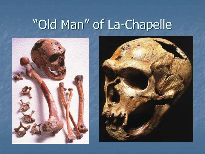 """Old Man"" of La-Chapelle"