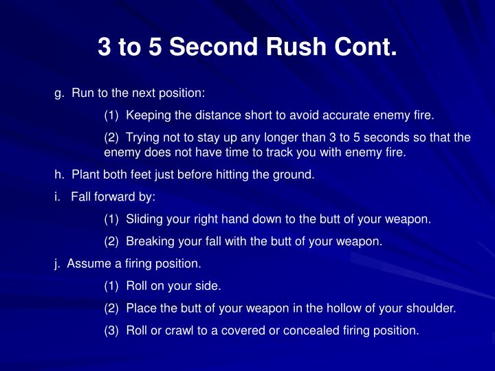 3 to 5 Second Rush Cont.