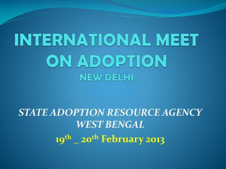 INTERNATIONAL MEET ON ADOPTION