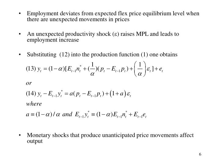 Employment deviates from expected flex price equilibrium level when there are unexpected movements in prices
