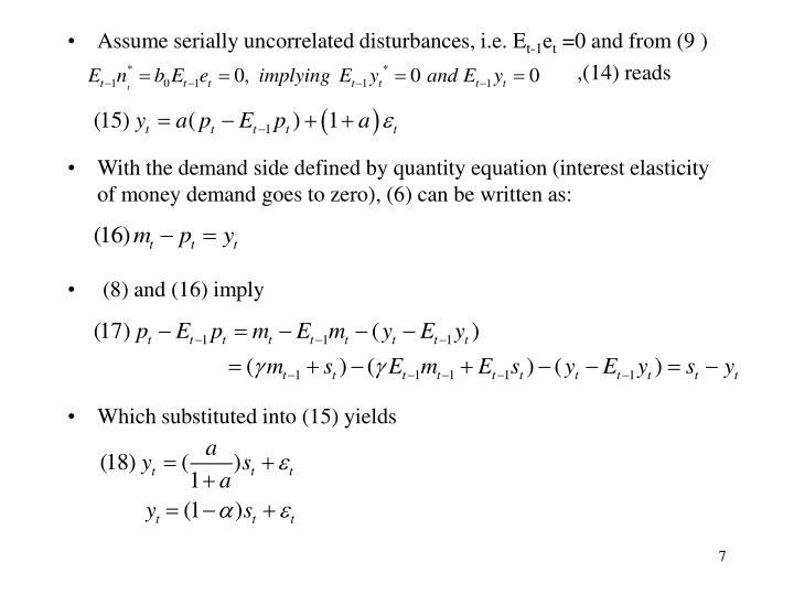 Assume serially uncorrelated disturbances, i.e. E