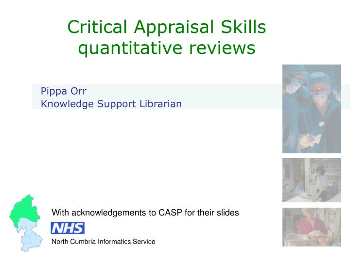 critical appraisal skills for practice This is a basic course intended for those who need critical appraisal skills for their job or to further their professional education you may also find it useful if you have not done critical appraisal for some time and want to revive your skills.