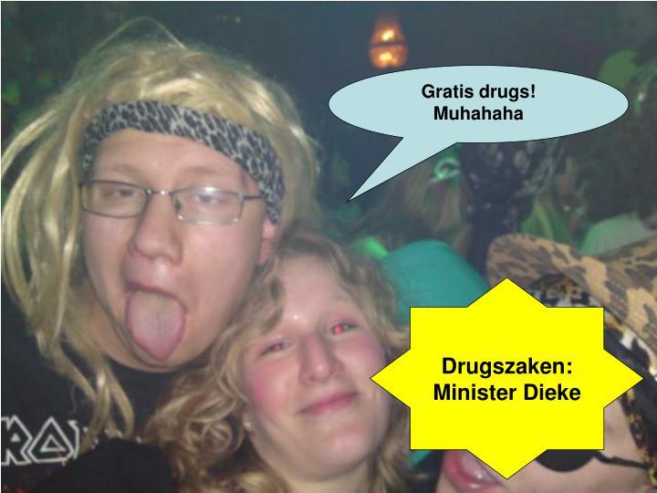 Gratis drugs!