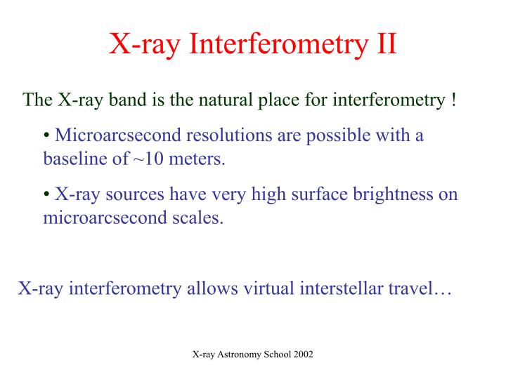 X-ray Interferometry II