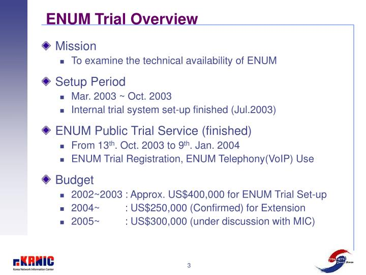 ENUM Trial Overview