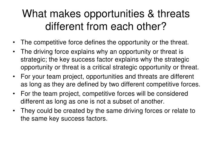 What makes opportunities & threats different from each other?