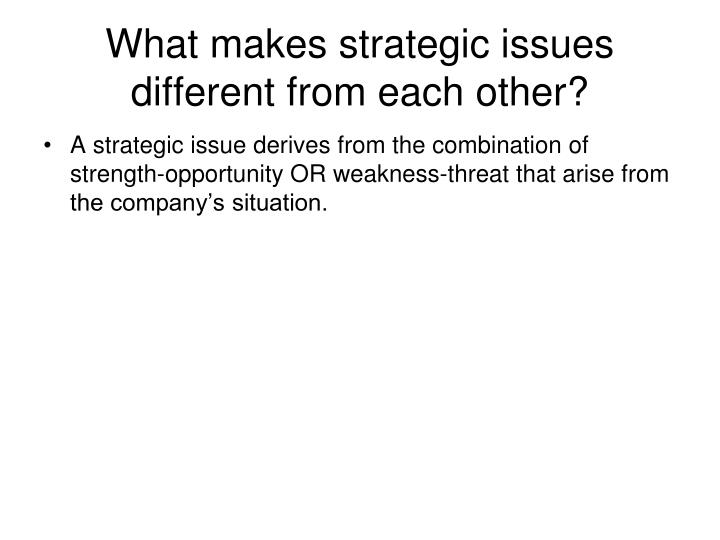 What makes strategic issues different from each other