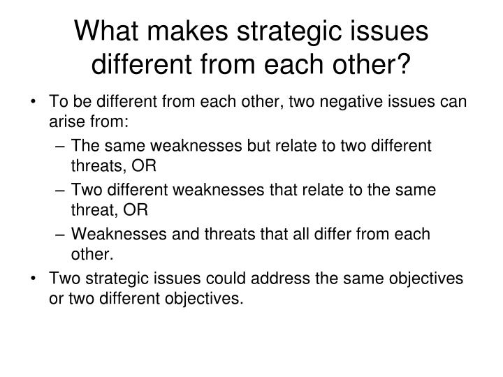 What makes strategic issues different from each other?