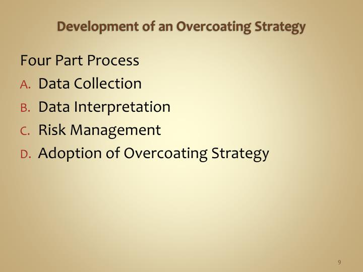 Development of an Overcoating Strategy