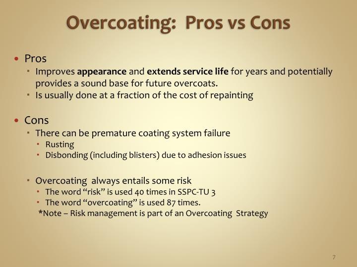 Overcoating:  Pros