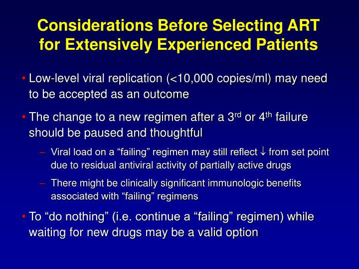 Considerations Before Selecting ART for Extensively Experienced Patients